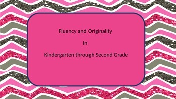 Ideas for Fluency and Originality in K-2