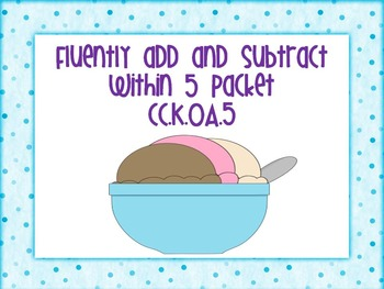 K.OA.5 Fluently add and subtract within 5 Packet