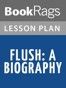 Flush: A Biography Lesson Plans