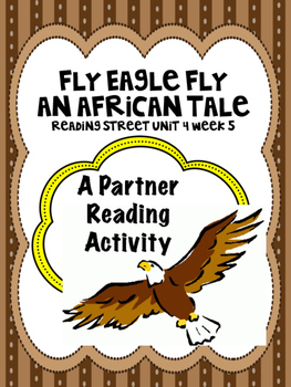 Fly Eagle Fly:  An African Tale Reading Street 3rd Grade U