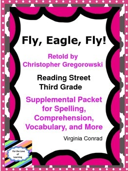 Fly, Eagle, Fly!--Supplemental Packet--Reading Street Third Grade