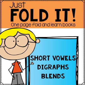 Fold It Books- Short Vowels, Digraphs and Blends