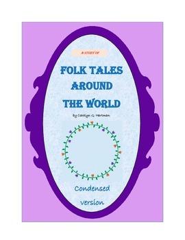 Folk Tales Around the World, THE CONDENSED VERSION