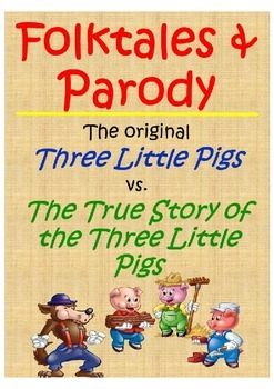"Folktale vs. Parody- ""The True Story of the Three Little P"