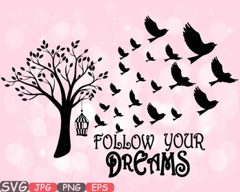 Follow Your Dreams Quote sayings clipart birds tree leaf b