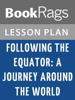 Following the Equator: A Journey Around the World Lesson Plans