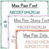 Fonts:  Miss Pam and Miss Pam Skinny (with commercial use