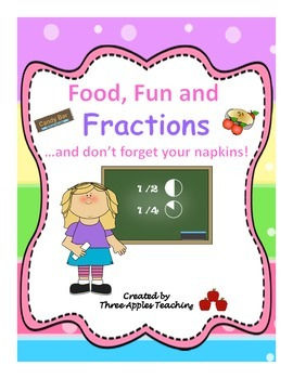 Common Core:  Food, Fun, and Fractions!  And Don't Forget