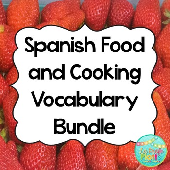 Spanish Food and Cooking Vocabulary Bundle