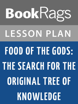 Food of the Gods: The Search for the Original Tree of Know