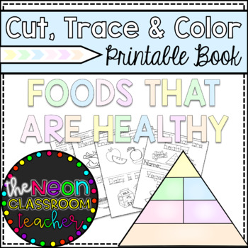 """Foods That Are Healthy"" Cut, Trace & Color Printable Book"