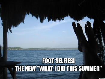 "Foot Selfies (The ""New"" What I Did This Summer activity)"