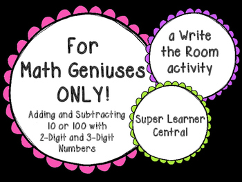 For Math Geniuses--10 and 100 More/Less Than a 2- or 3-Dig