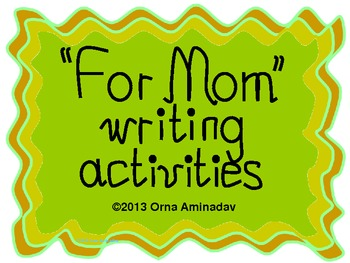 """""""For Mom"""" Writing Activities"""