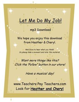Let Me Do My Job MP3  (ForTeachersEarsOnly-SongsForTeacher