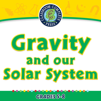 Force: Gravity and our Solar System - NOTEBOOK Gr. 5-8