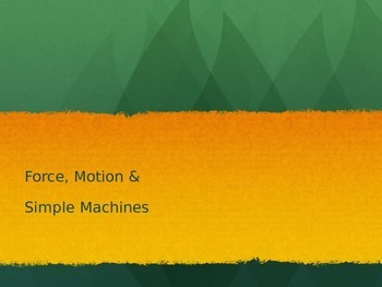 Force, Motion & Simple Machines
