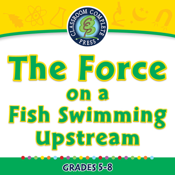 Force: The Force on a Fish Swimming Upstream - PC Gr. 5-8