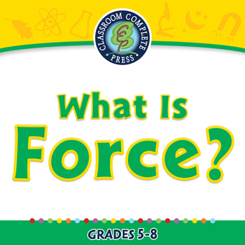 Force: What Is Force? - PC Gr. 5-8