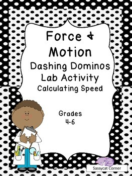 Force and Motion - Calculating Speed - Dashing Dominoes Activity