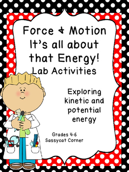 Force and Motion - Kinetic and Potential Energy Mini Labs