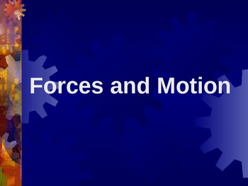 Force and Motion Power Point Presentation