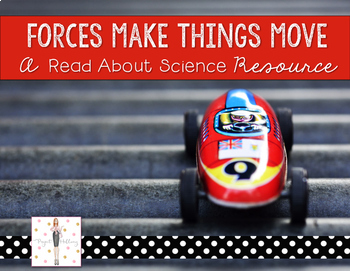 Forces & Motion: Forces Make Things Move {A Read About Sci
