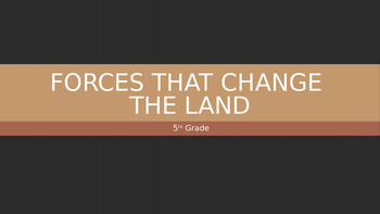 Forces That Change The Land PowerPoint