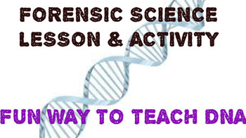 DNA Lesson & Activity: Make DNA FUN with Forensic Science!