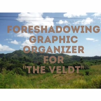 """Foreshadowing Graphic Organizer for """"The Veldt"""" by Ray Bradbury"""