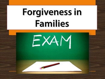 Forgiveness in Families exam - multiple choice, true and f