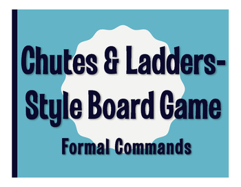 Spanish Formal Commands Chutes and Ladders-Style Game
