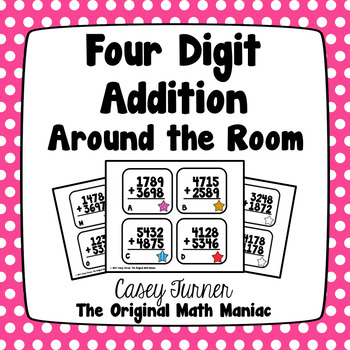 Four Digit Addition Around the Room