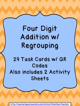 Four Digit Addition With Regrouping - 24 Task Cards with QR Codes