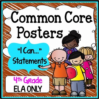 "Fourth Grade Common Core Standards ""I Can Statements"" - ELA ONLY"