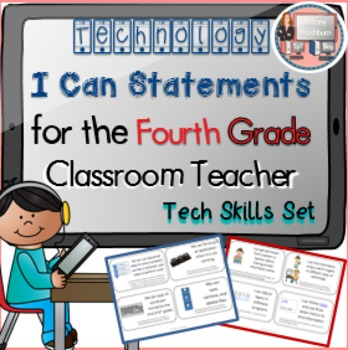 Fourth Grade I Can Statements for Technology Standards- Sk