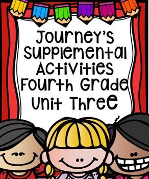 Fourth Grade Journey's Supplemental Activities for Unit Th