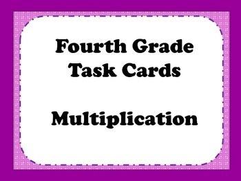 Fourth Grade Multiplication Task Cards