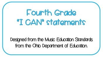 """Fourth Grade Music """"I CAN"""" Statements"""
