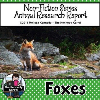 Foxes {Nonfiction Animal Research Report}