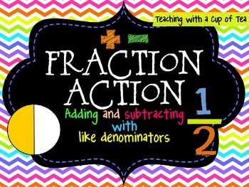 Fraction Action: Adding & Subtracting Fractions with Like