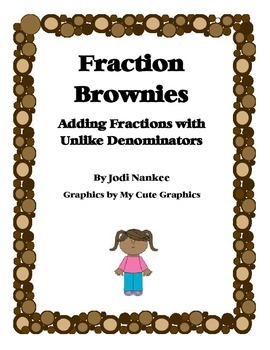 Fraction Brownies:  Adding Fractions with Unlike Denominators