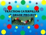 Fraction Caterpillar 4th Grade Project