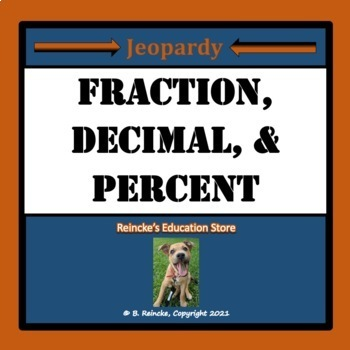Fraction, Decimal, Percent Jeopardy