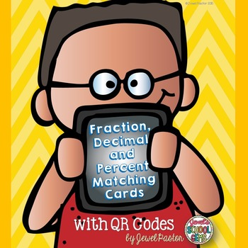 Fraction, Decimal and Percent Game with QR Codes