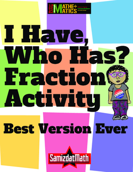 Fraction Game: I have, who has? BEST VERSION EVER!