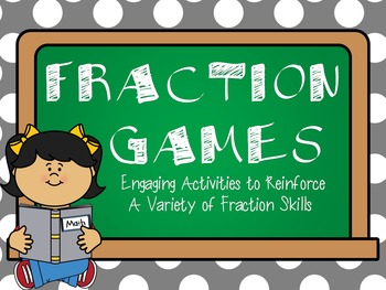 Fraction Games:  Engaging Activities to Reinforce A Variet