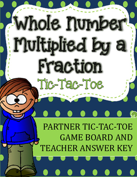 Fraction Multiplication Tic-Tac-Toe Game: Whole Number Mul