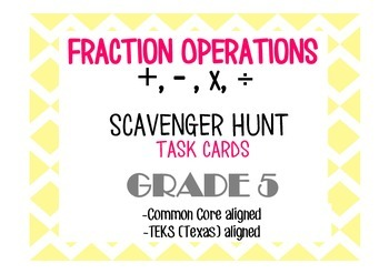 Fraction Operation Task Cards/Scavenger Hunt (Grade 5)