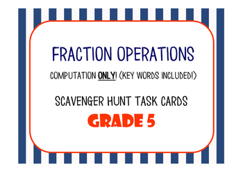 Fraction Operations (Computation ONLY) Task Cards- GRADE 5